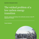 The wicked problem of a low carbon energy transition - Structure, agency and framing in the multi-actor process of solar PV deployment in Finland