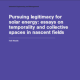 Pursuing legitimacy for solar energy: essays on temporality and collective spaces in nascent fields