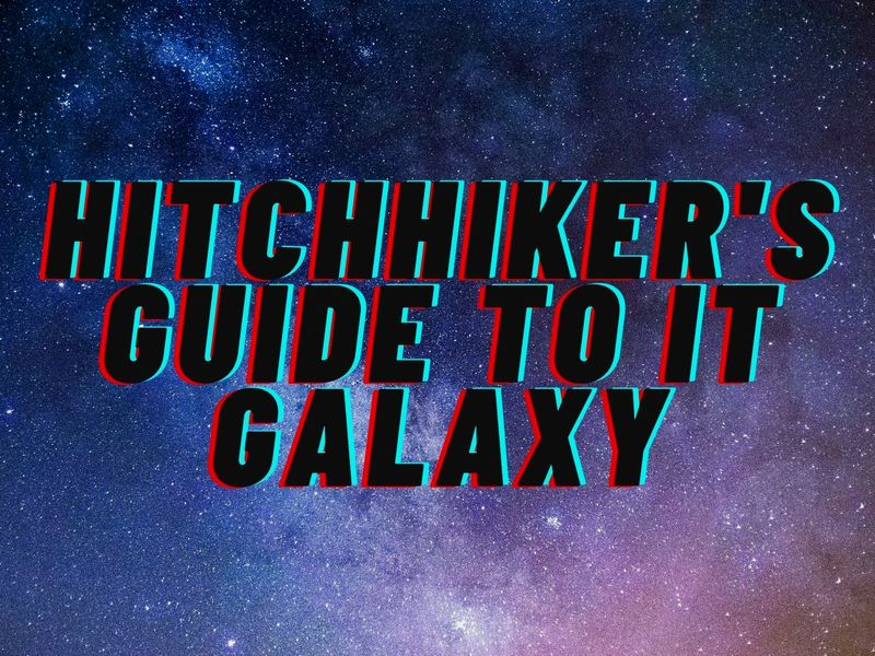 Hitchhiker's guide to IT galaxy banner, background image Andy Holmes/Unsplash