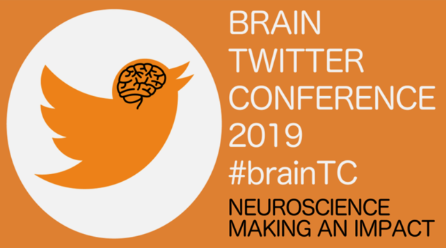Brain Twitter Conference 2019 #brainTC Neuroscience making an impact