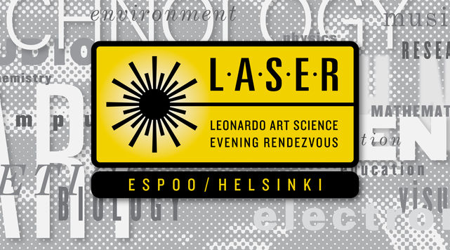 LASER Talks at Espoo/Helsinki. Leonardo Arts Science Evening Rendezvous