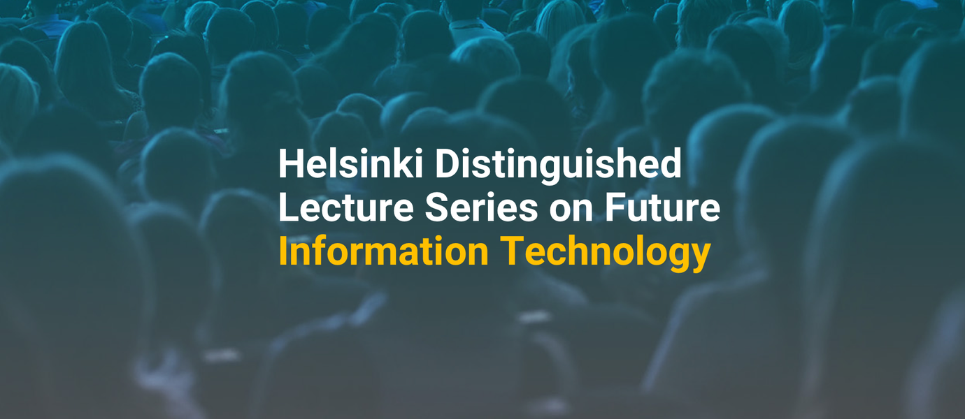 Helsinki Distinguished Lecture Series
