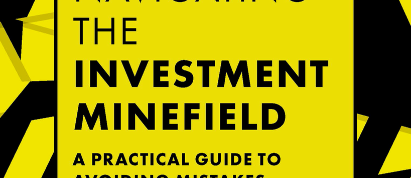 The book Navigating the investment minefield