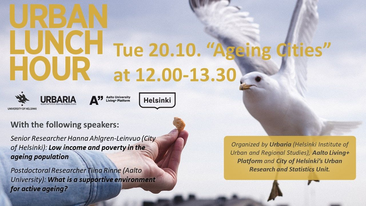 "Poster for Urban Lunch Hour -event held on 20.10. on a topic ""Ageing Cities"". Organized by Helsinki Institute of Urban and Regional Studies, Aalto Living+ Platform and City of Helsinki's Urban Research and Statistics Unit."