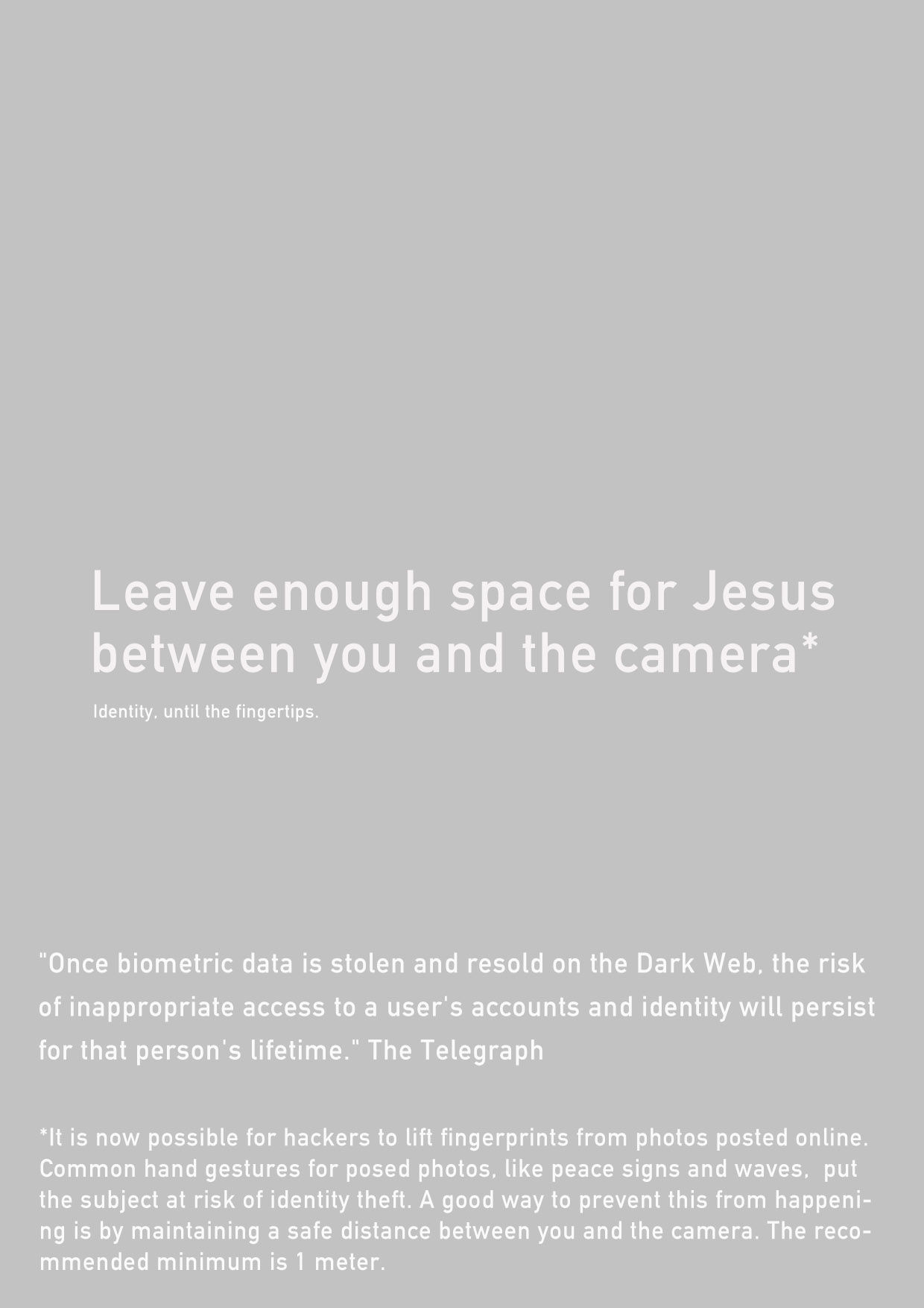 Leave enough space for jesus between you and the camera