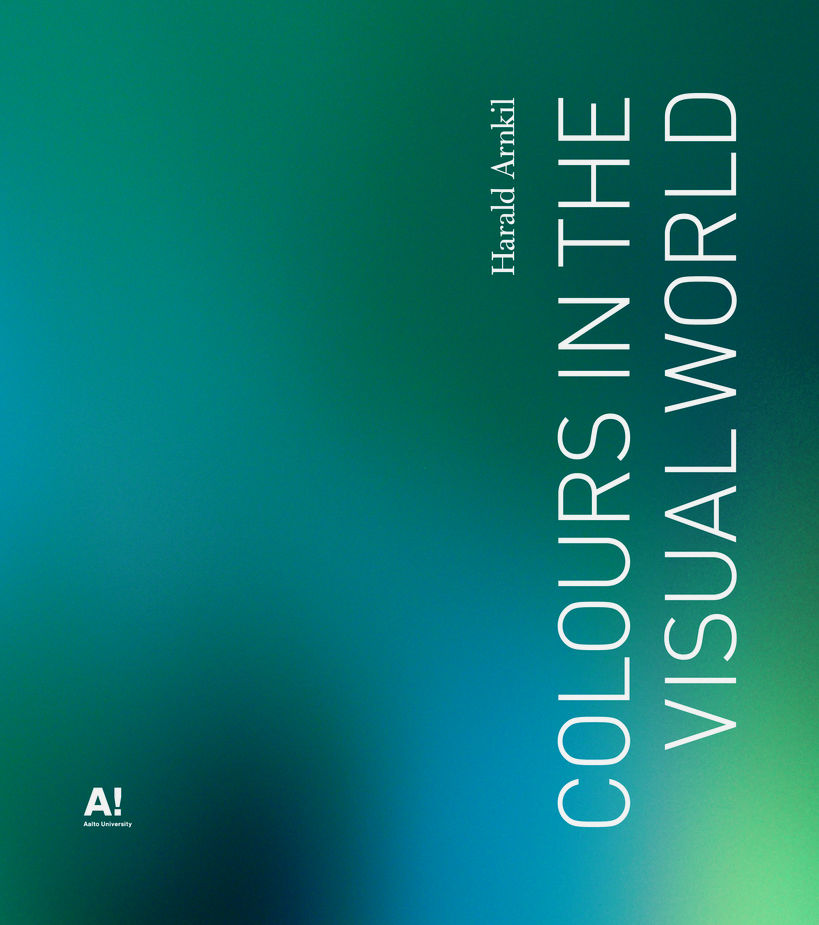 cover Colours in the visual world by Harald Arnkil