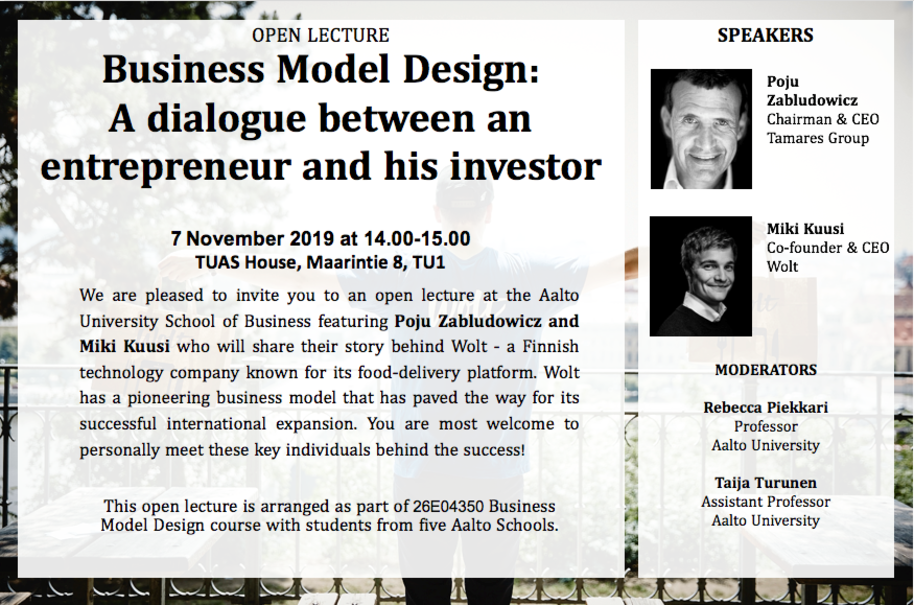 The topic of the lecture is: Business Model Design: A dialogue between an entrepreneur and his investor. The speakers are Poju Zabludowicz and Miki Kuusi.